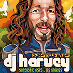 Residents: DJ Harvey